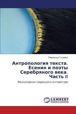 Antropologiya teksta. Esenin i poety Serebryanogo veka. Chast' II