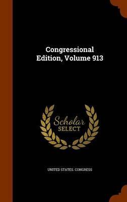 Congressional Edition, Volume 913