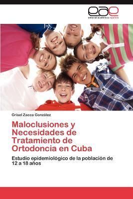 Maloclusiones y Necesidades de Tratamiento de Ortodoncia en Cuba