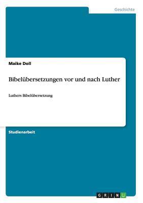 Bibelübersetzungen vor und nach Luther