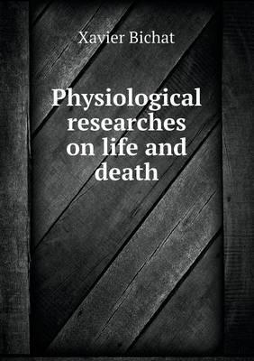Physiological Researches on Life and Death