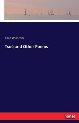 Tsoé and Other Poems