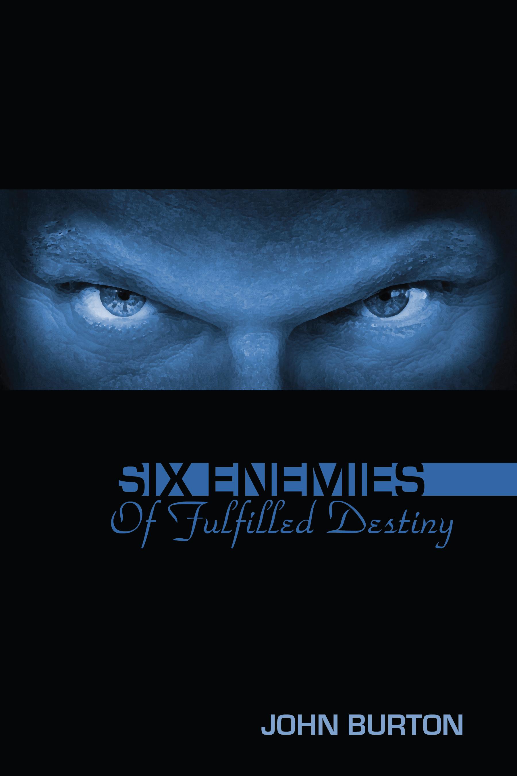 Six Enemies of Fulfilled Destiny