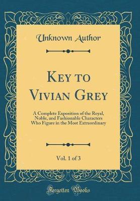 Key to Vivian Grey, Vol. 1 of 3