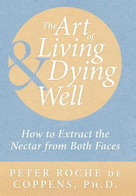 The Art of Living & Dying Well