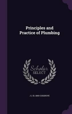 Principles and Practice of Plumbing