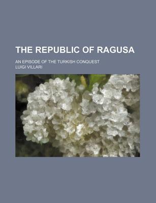 The Republic of Ragu...