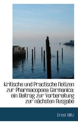 Kritische Und Practische Notizen Zur Pharmacopoea Germanica