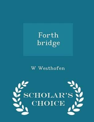 Forth Bridge - Scholar's Choice Edition