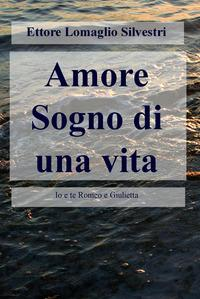 Amore sogno di una vita. Io e te Romeo e Giulietta