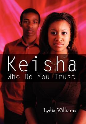 Keisha Who Do You Trust