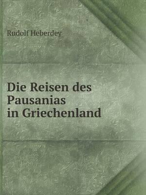 Die Reisen Des Pausanias in Griechenland