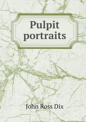 Pulpit Portraits