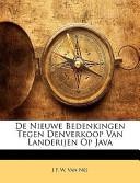 de Nieuwe Bedenkingen Tegen Denverkoop Van Landerijen Op Java