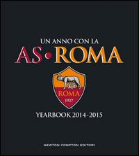 Un anno con la AS Roma. Yearbook 2014-2015