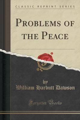 Problems of the Peace (Classic Reprint)