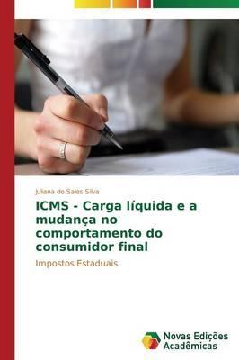 ICMS - Carga líquida e a mudança no comportamento do consumidor final