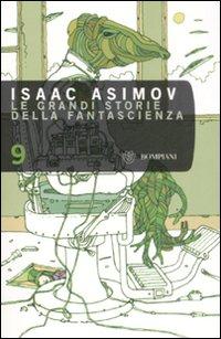 Isaac Asimov Le grandi storie della fantascienza. Vol. 9