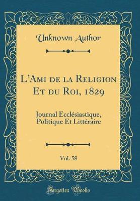L'Ami de la Religion Et du Roi, 1829, Vol. 58