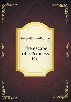 The Escape of a Princess Pat