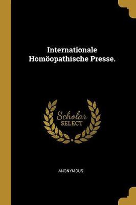 Internationale Homöopathische Presse.