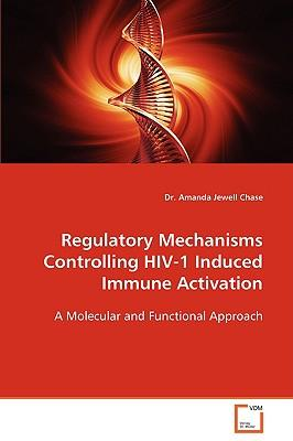 Regulatory Mechanisms Controlling Hiv-1 Induced Immune Activation