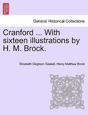 Cranford ... With sixteen illustrations by H. M. Brock.