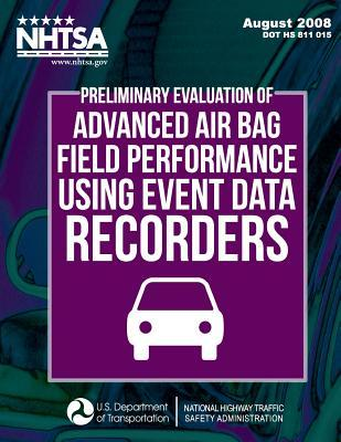 Preliminary Evaluation of Advanced Air Bag Field Performance Using Event Data Recorders