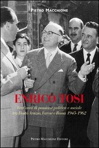 Enrico Tosi. Vent'anni di passione politica e sociale tra Busto arsizio, Varese e Roma 1945-1962