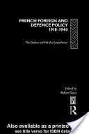 French Foreign and Defence Policy, 1918-1940