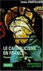 Le Catholicisme en France, tome 1
