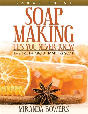 Soap Making Tips You Never Knew