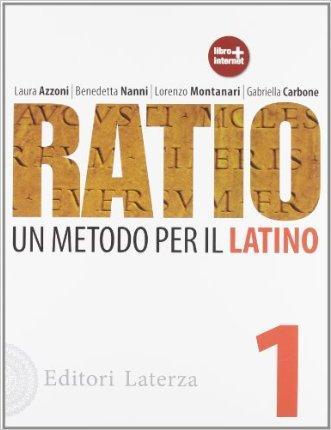 Ratio. Un metodo per il latino. Per le Scuole superiori