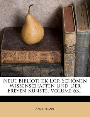 Neue Bibliothek der Schönen Wissenschaften und der Freyen Künste, drey und sechzigsten Bandes erstes Stueck