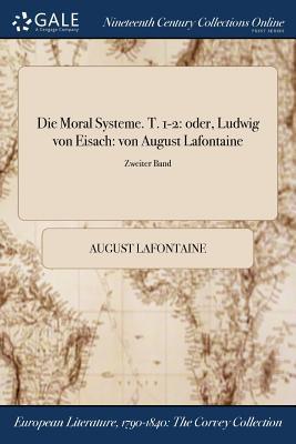 Die Moral Systeme. T. 1-2