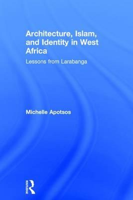 Architecture, Islam, and Identity in West Africa
