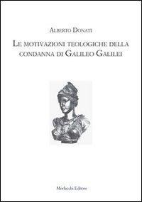 Le motivazioni teologiche della condanna di Galileo Galilei