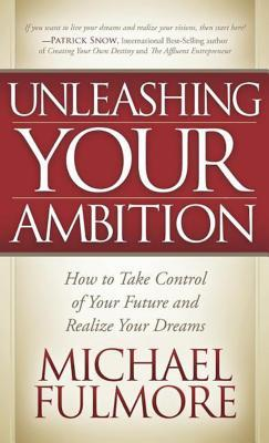 Unleashing Your Ambition