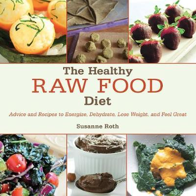 The Healthy Raw Food Diet