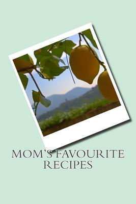 Mom's Favourite Recipes