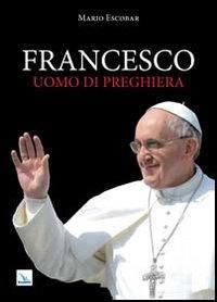 Francesco uomo di preghiera