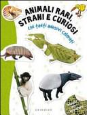 Animali rari, strani e curiosi. Con adesivi