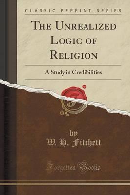 The Unrealized Logic of Religion