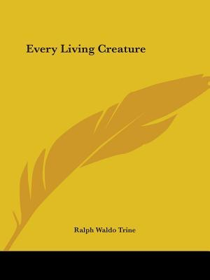 Every Living Creature 1899