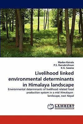Livelihood linked environmental determinants in Himalaya landscape