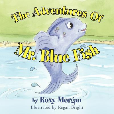 The Adventures of Mr. Blue Fish
