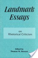 Landmark Essays on Rhetorical Criticism