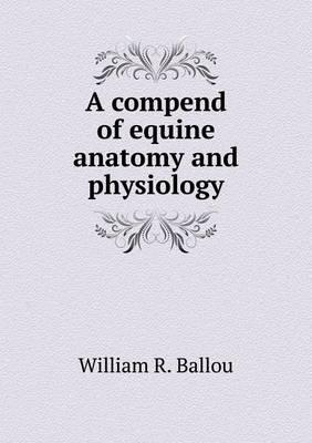 A Compend of Equine Anatomy and Physiology