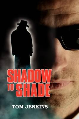 Shadow to Shade