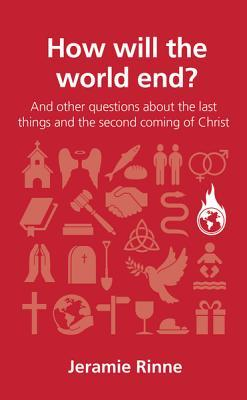 How Will The World End? (Questions Christians Ask)